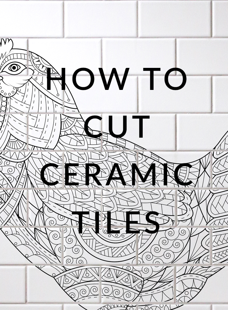 Hot To Cut Ceramic Tiles